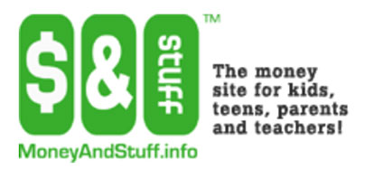 money and stuff.info The money site for kids, teens, parents, and teachers.