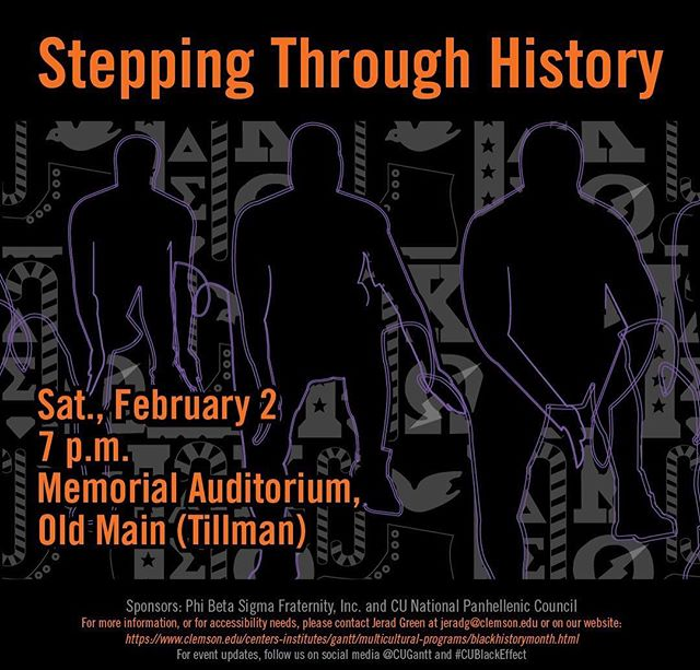 Please come out tomorrow and watch great performances of Clemson NPHC at Stepping Through History sponsored by Phi Beta Sigma Fraternity, Inc. and CU NPHC.