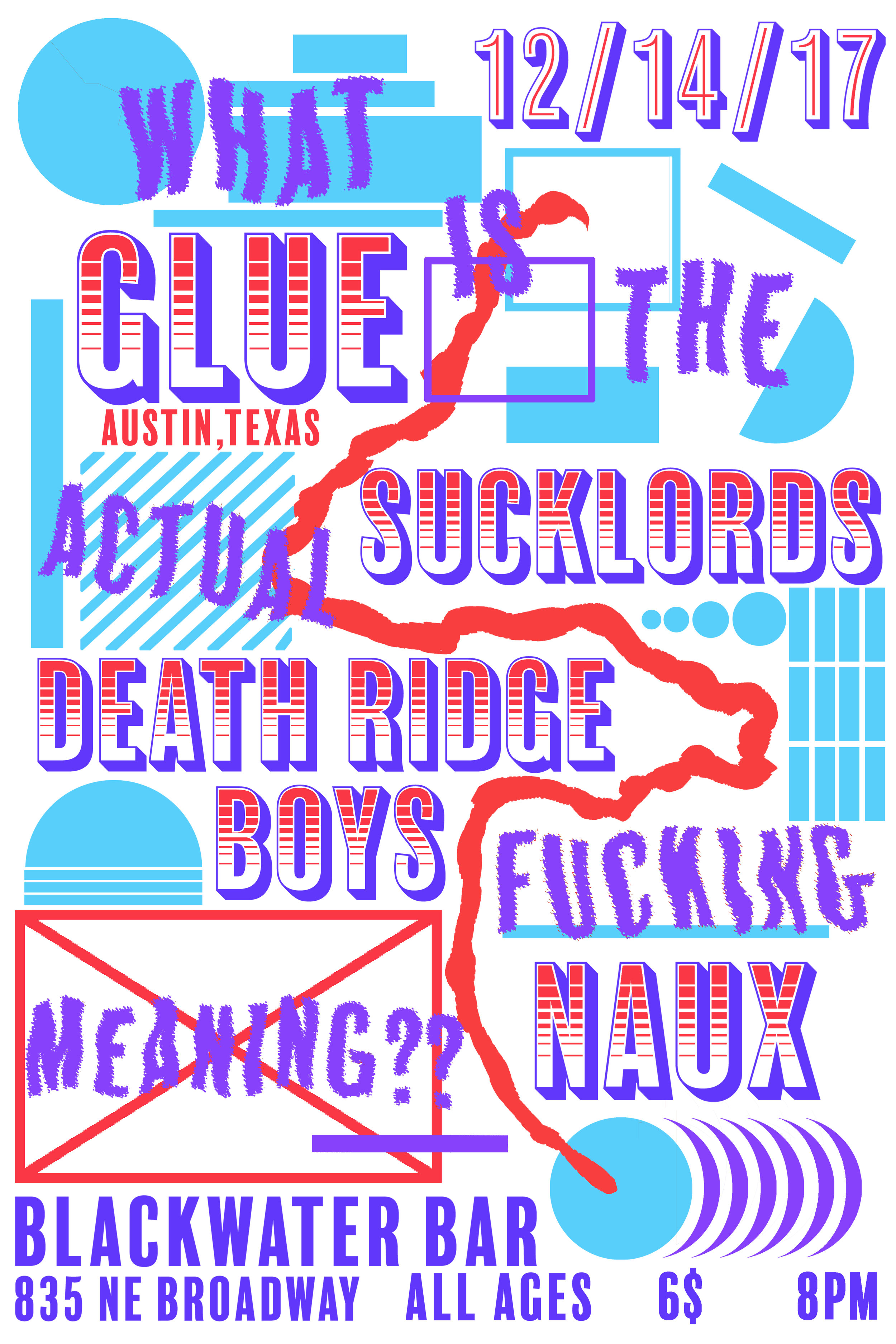 Poster for Glue (Texas) in Portland, OR. 2017