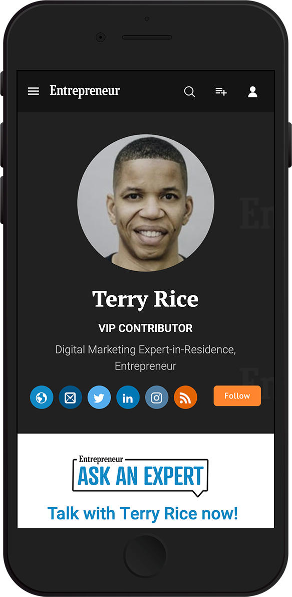 Terry Rice is the Digital Marketing Expert-in-Residence at Entrepreneur. - His experience includes consulting roles at both Adobe and Facebook. In addition to working with established companies, he serves as a startup mentor at organizations including Techstars and the NYU Entrepreneurial Institute.