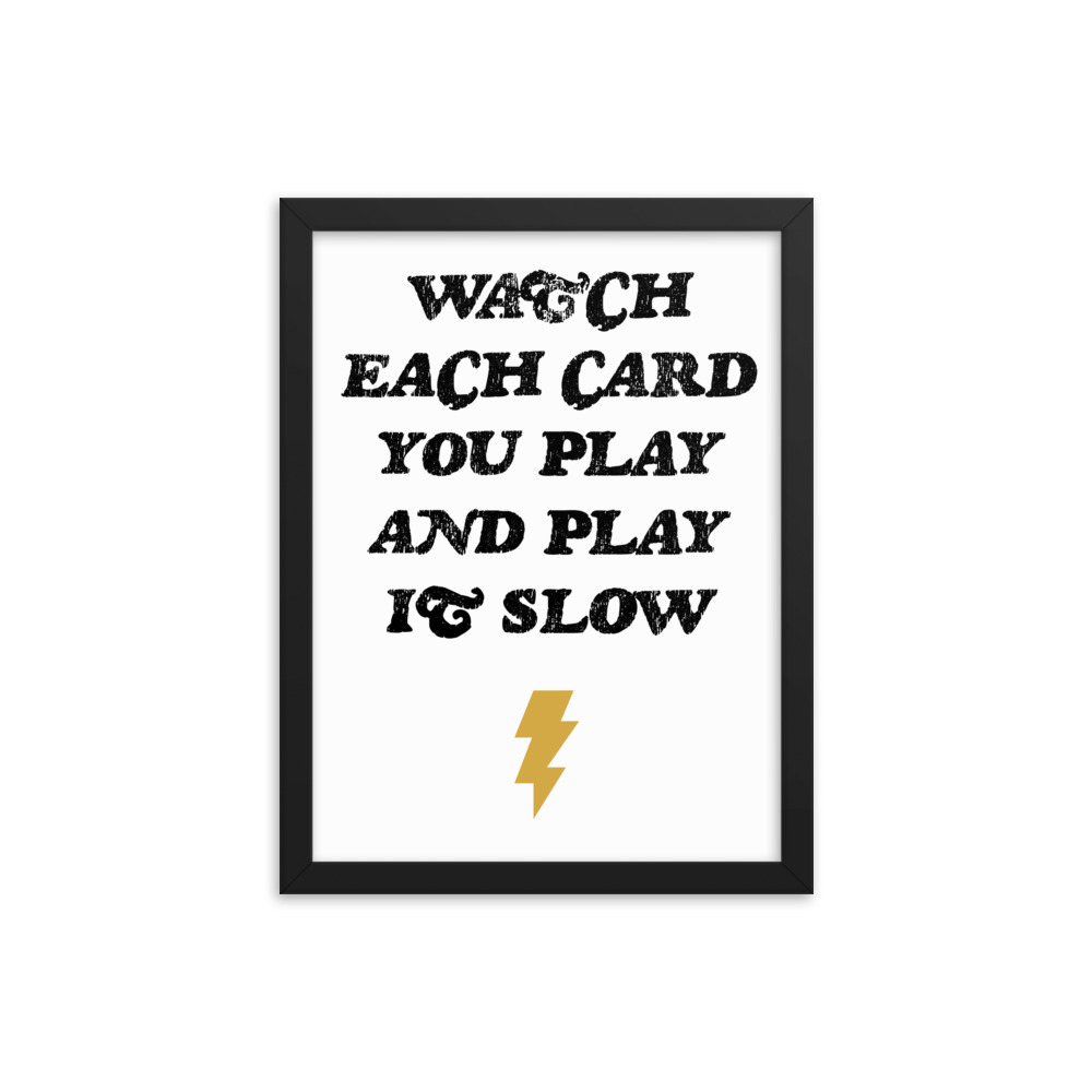 Play it Slow Framed Poster