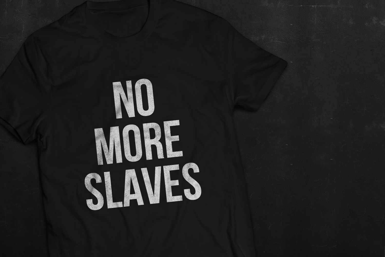 NO MORE SLAVES
