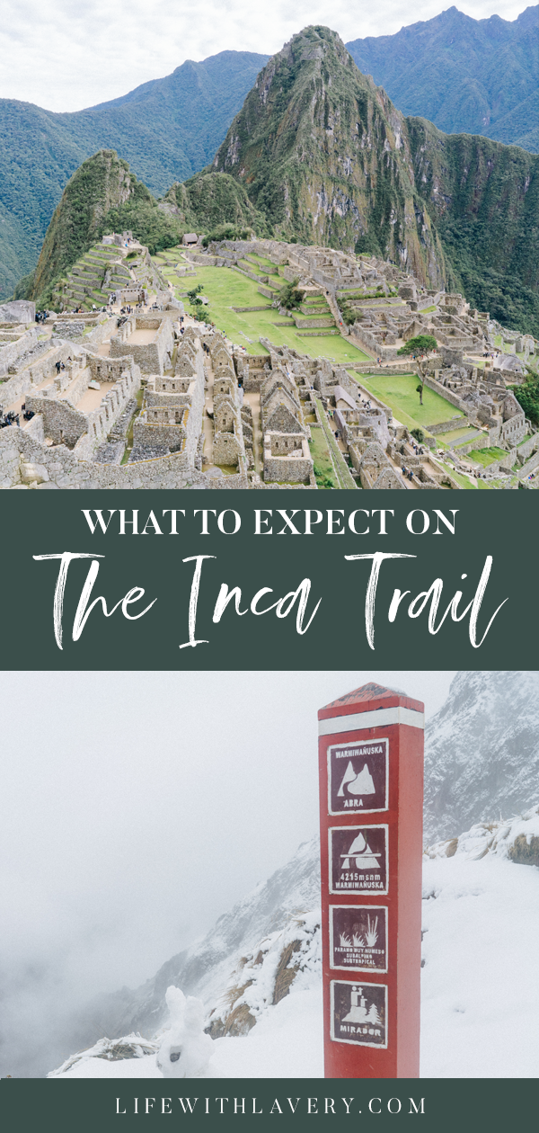 What to Expect on the Inca Trail | Canadian Travel Blog Tips Wanderers Machu Picchu