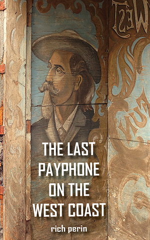 The Last Payphone On The West Coast - By Rich Perin