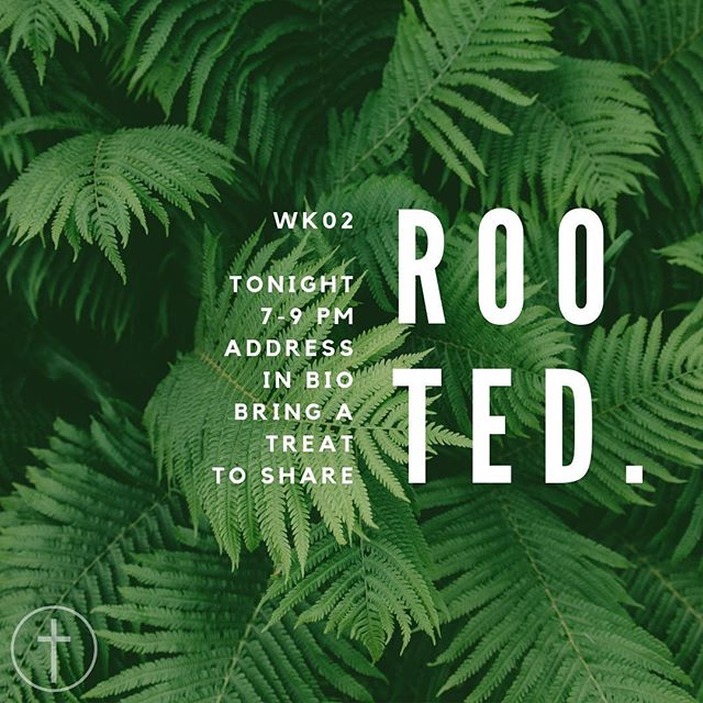 Come hang with us tonight as we get into Week 2 of Rooted!