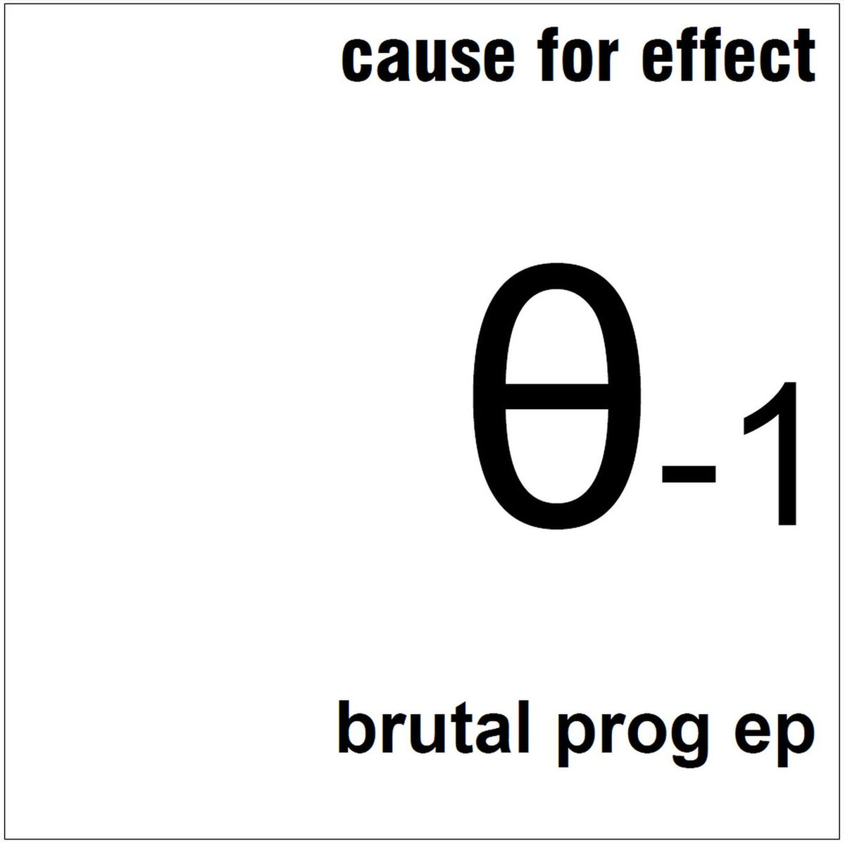 Cause For Effect Brutal Prog.jpg