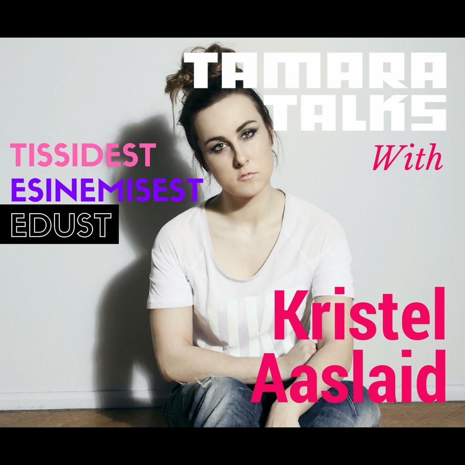 tamara_podcast-kristel aaslaid.png