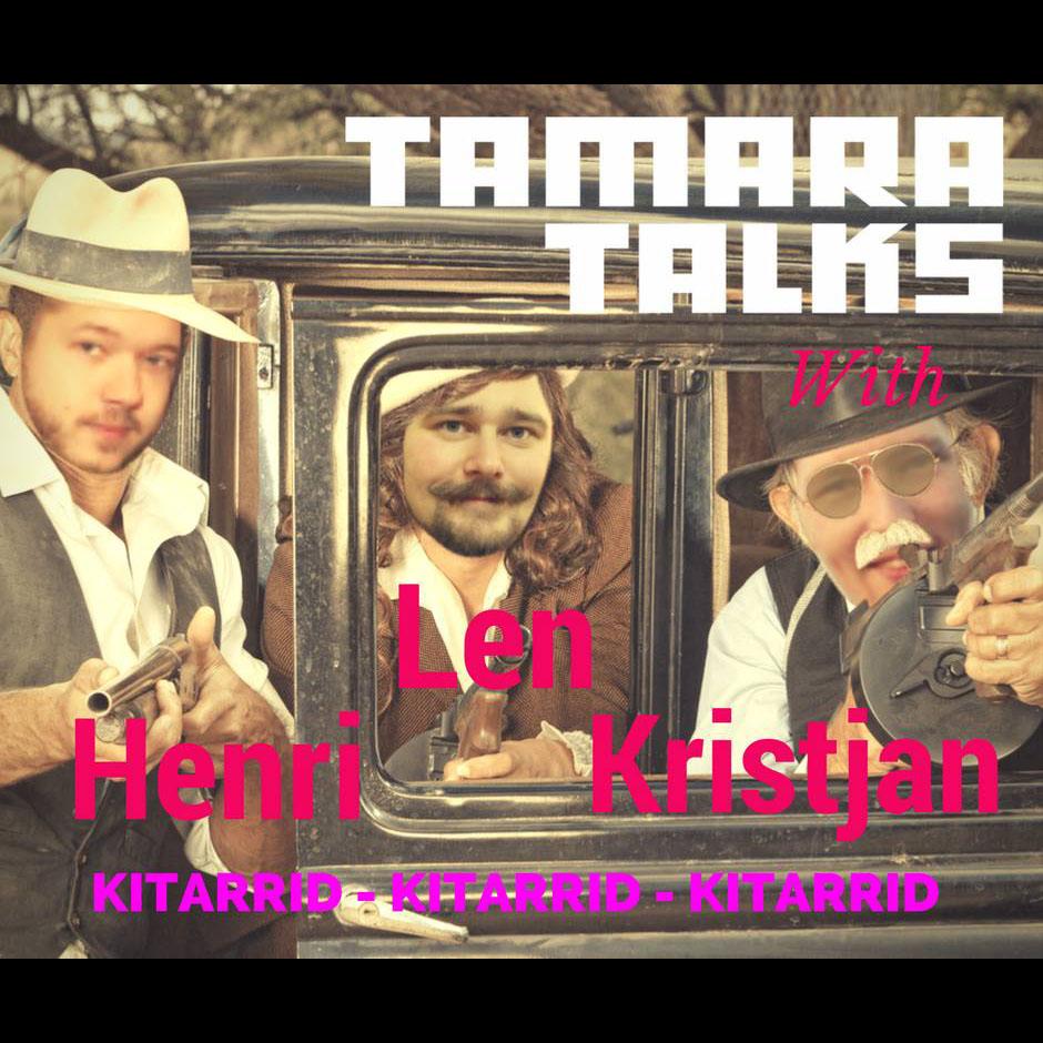 tamara_podcast-henri len kristjan.jpg