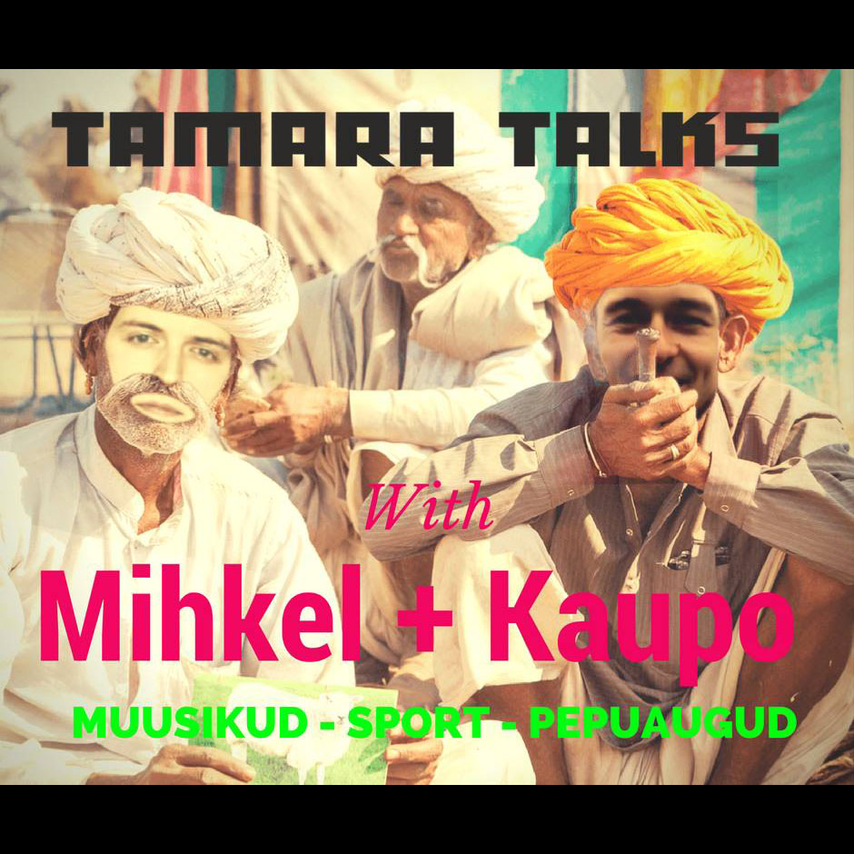 tamara_podcast-mihkel+kaupo.jpg
