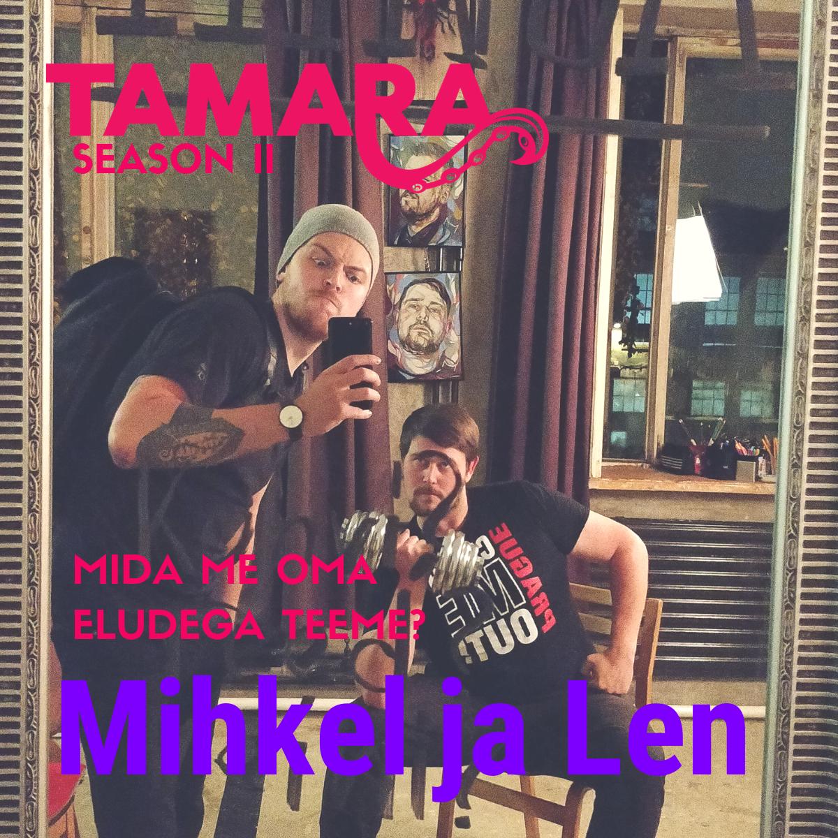 Mihkel ja Len Tamara Podcast