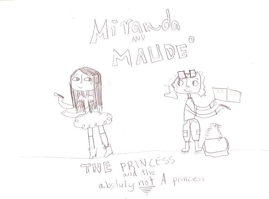 Miranda and Maude , by Amelia, age 7