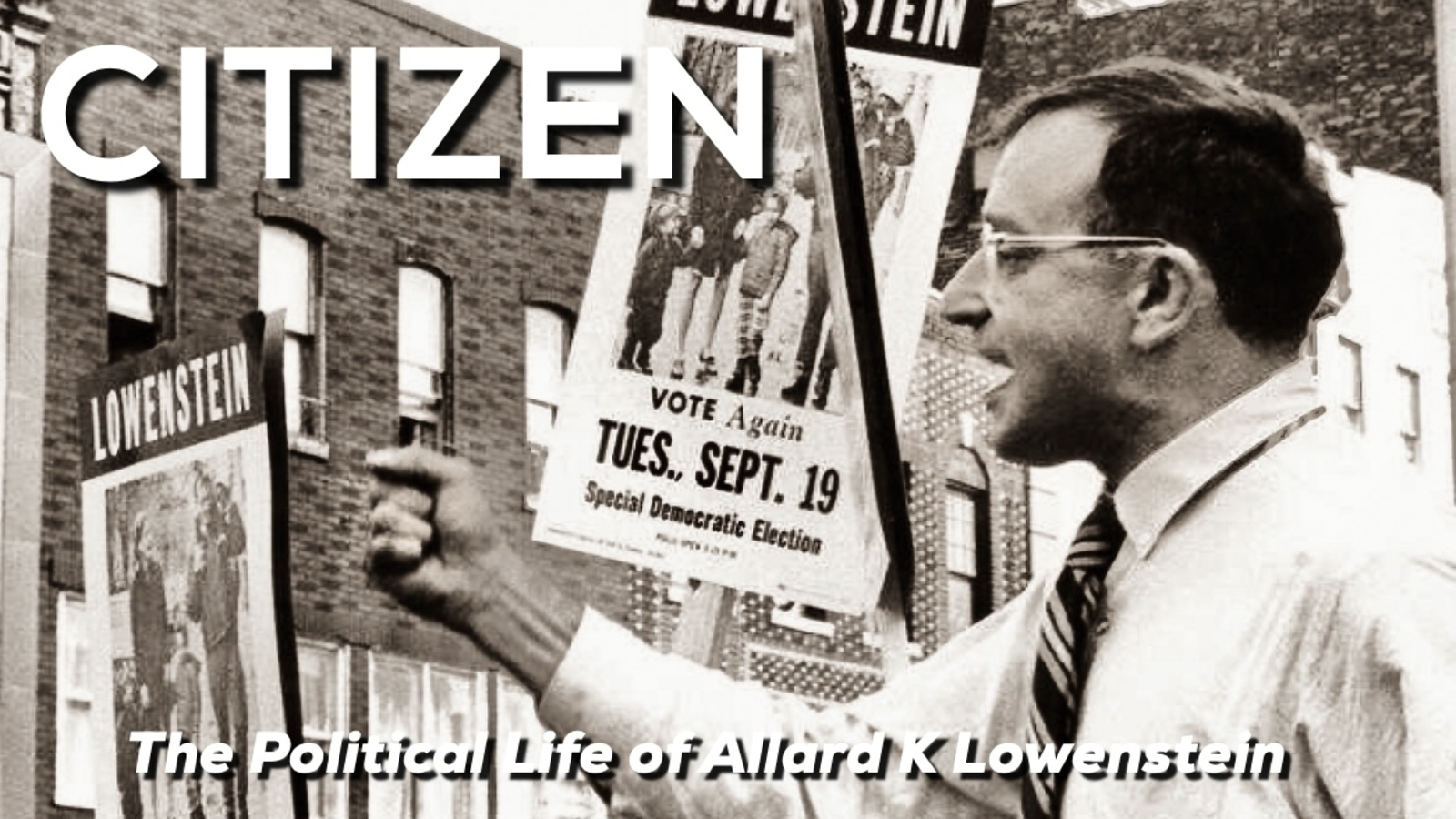 Citizen The Political Life of Allard K. Lowenstein