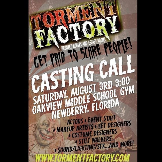 "It's that time again! Torment Factory is hiring for ALL roles and positions!  We're currently seeking scare actors, ticket agents, costume/set designers, facilities support, and security for our annual live action haunted house!  So if you have an insatiable love for Halloween, love scaring people, or a looking to the most fun gig you'll ever have, we're on the ""hunt"" for you! Check it out!  WHAT: Torment Factory 2019 OPEN Interviews, Casting Call, and Auditions!  WHEN: Saturday, August 3rd @ 3:00 PM  WHERE: Oakview Middle School in Newberry, FL (1203 SW 250 St, Newberry, FL 32669) WHY: Because it is the most fun job you will ever have  Check out our Facebook page and visit http://Tormentfactory.com for more details!"