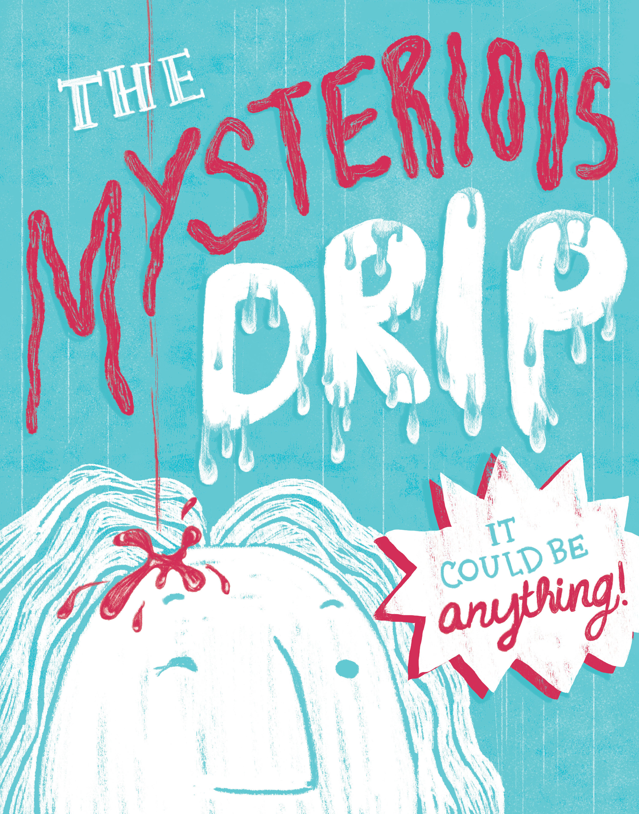 The Mysterious Drip