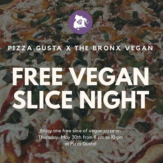 🍕Free vegan pizza in the BX🍕Whether you are someone already in love with the vegan pie from @pizzagusta or skeptical about vegan pizza in general, everyone's invited to come by and have one free slice on Thursday, May 30th from 8pm to 10pm! 🍕🌿😋 Pizza Gusta blessed the Bronx with their authentic nyc vegan pizza and is blessing us again with this offer! The shop is located inside the Foodtown on 2945 Bruckner Blvd (parking lot is available on the Crosby side). I hope to see you all there! 🍕 🌿 🌿 🌿 🌿 🌿 🌿 🌿 #thebronxvegan #bronxvegan #veganpizza #pizzagusta #vegan #veganism #vegancheese #plantbased #pizza #thebronx #bronxfood #freefood #nyc #bx #pizzatime #vegana #veganevents #veganfood #veganfoodlover #veganfoodshare #veganfoodspot #veganlife #veganlifestyle #plantbasedpizza