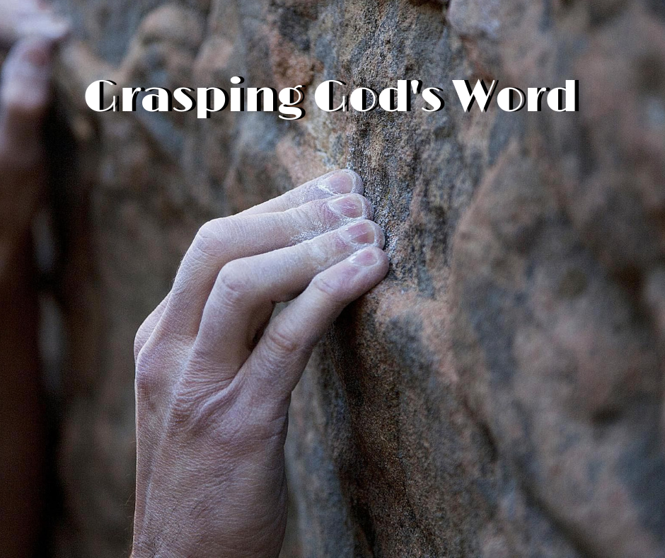 2018 - Grasping God's Word