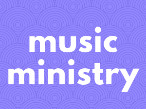 music ministry - Contact: stephanie@stmfw.org