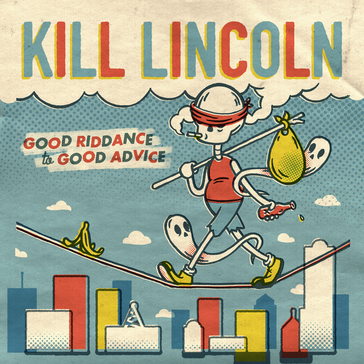"BTR001 - Kill Lincoln - ""Good Riddance to Good Advice"""