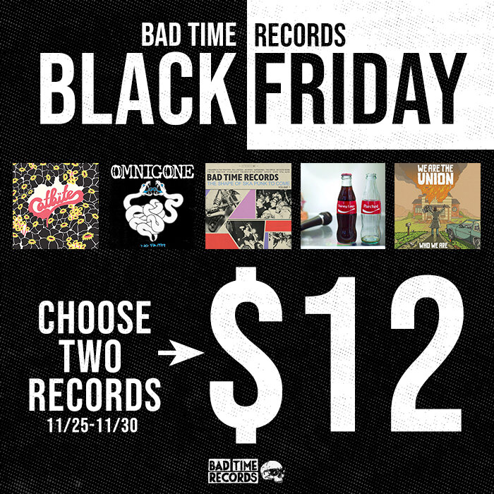 Black Friday Sale 2 Records For 12 Bad Time Records