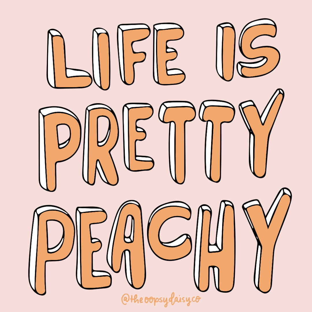 The Oopsy Daisy Co - Life is Pretty Peachy