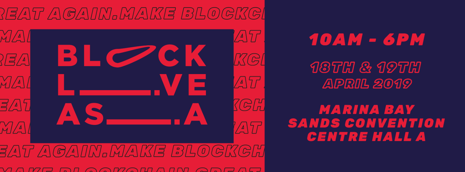 18, 19 April 2019: Block Live Asia 2019 hosted at Marina Bay Singapore