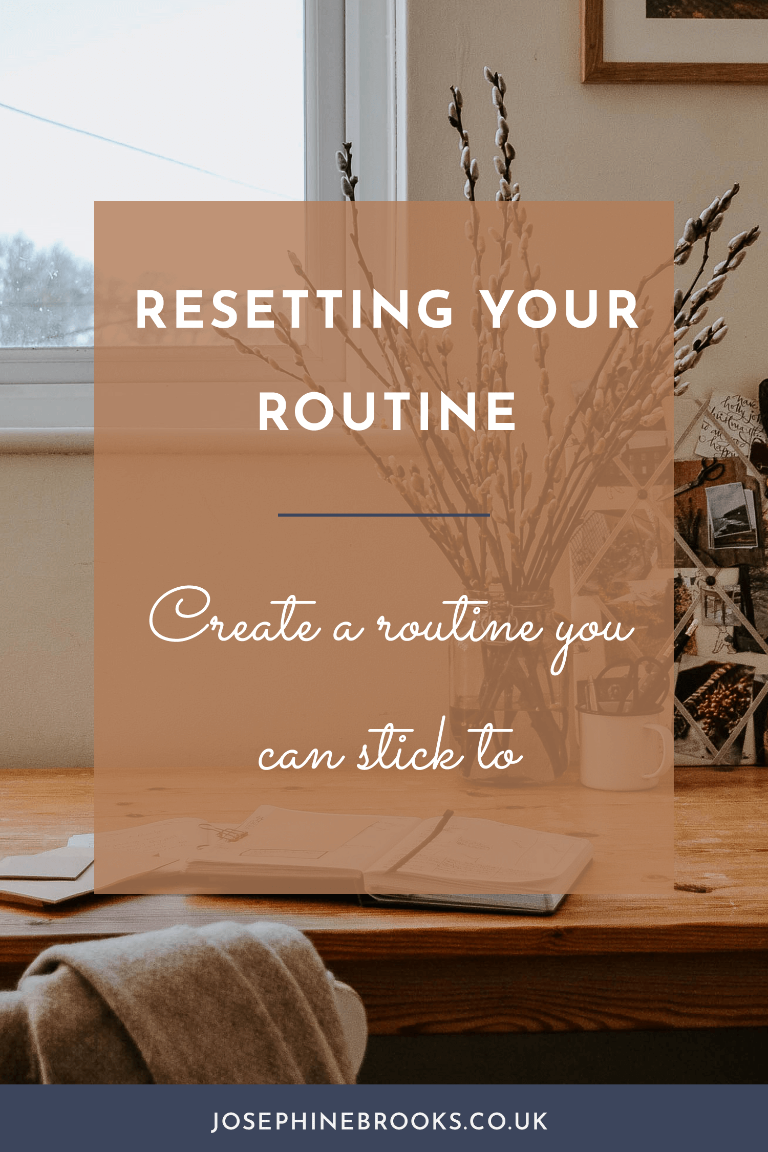 Resetting your routine and creating a routine you can stick to