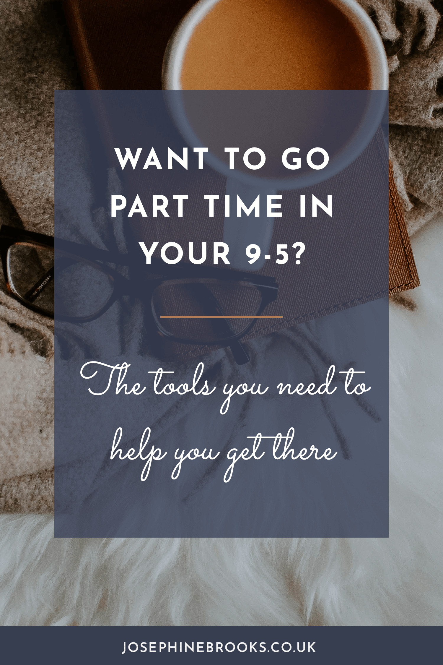 Want to go part-time in your 9-5 - the tools you need to request part time hours and flexible working at work
