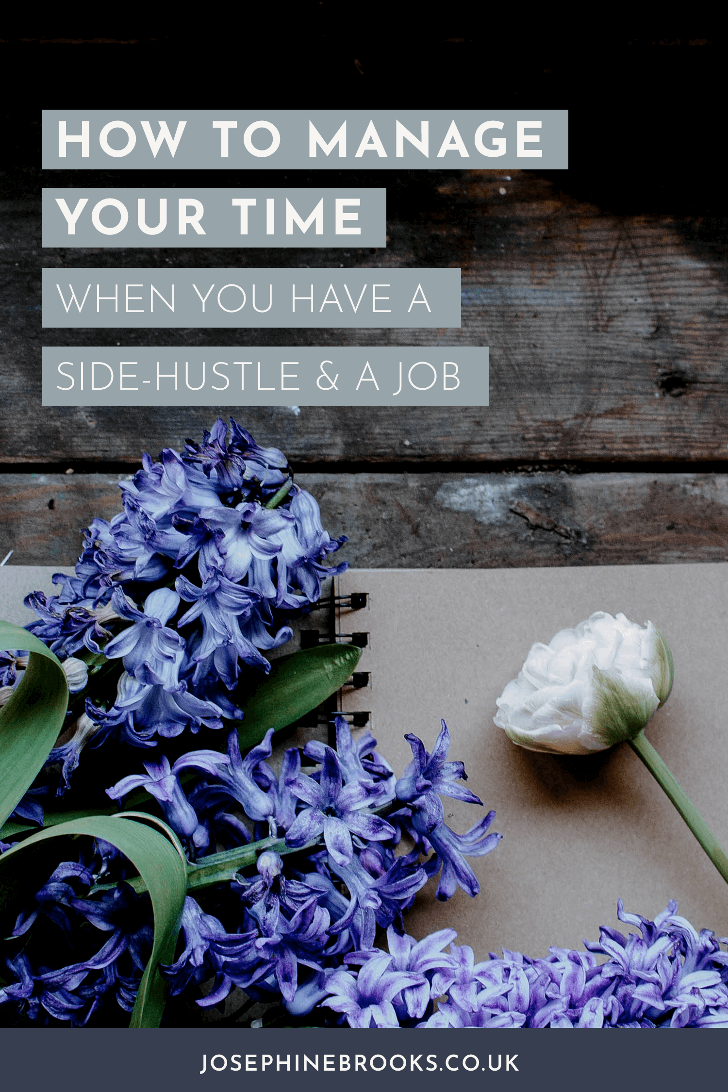 How to manage your time when you have a creative side hustle and a job, Multi-hyphen career time management tips, Creative time management tips, Creative business time management tips, Juggling a business and a job, work life balance tips