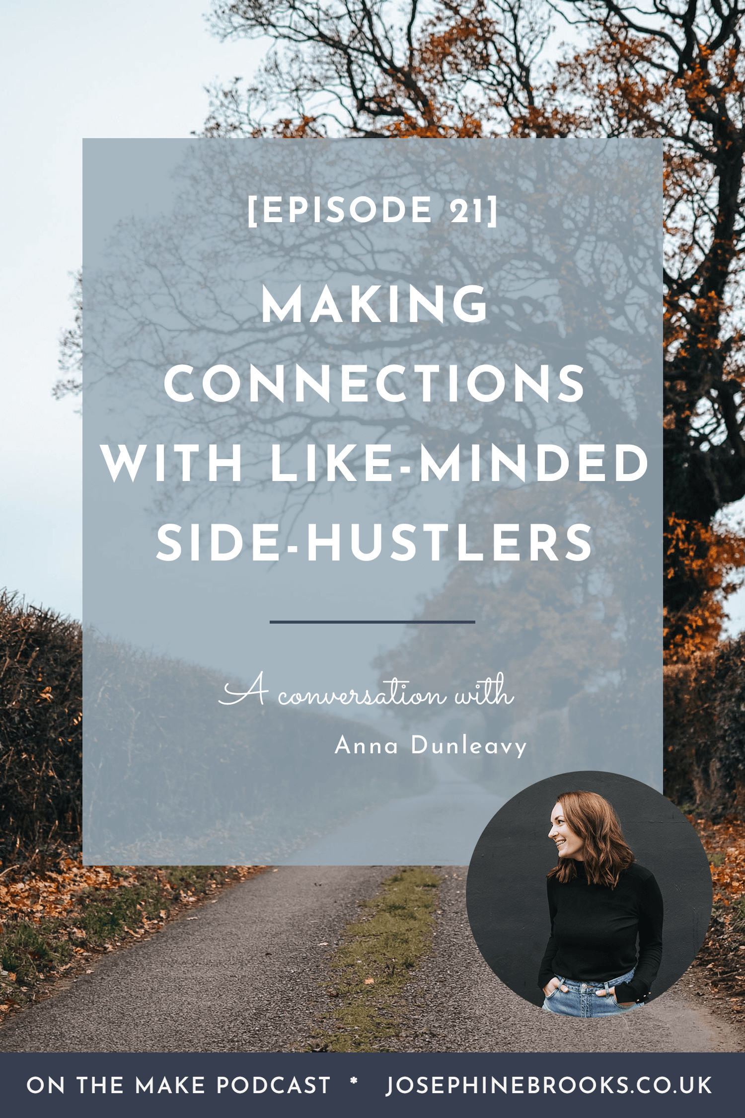 Making Connections with Like Minded Side-Hustlers and Finding Business Buddies - On the Make podcast episode 21 with Anna Dunleavy