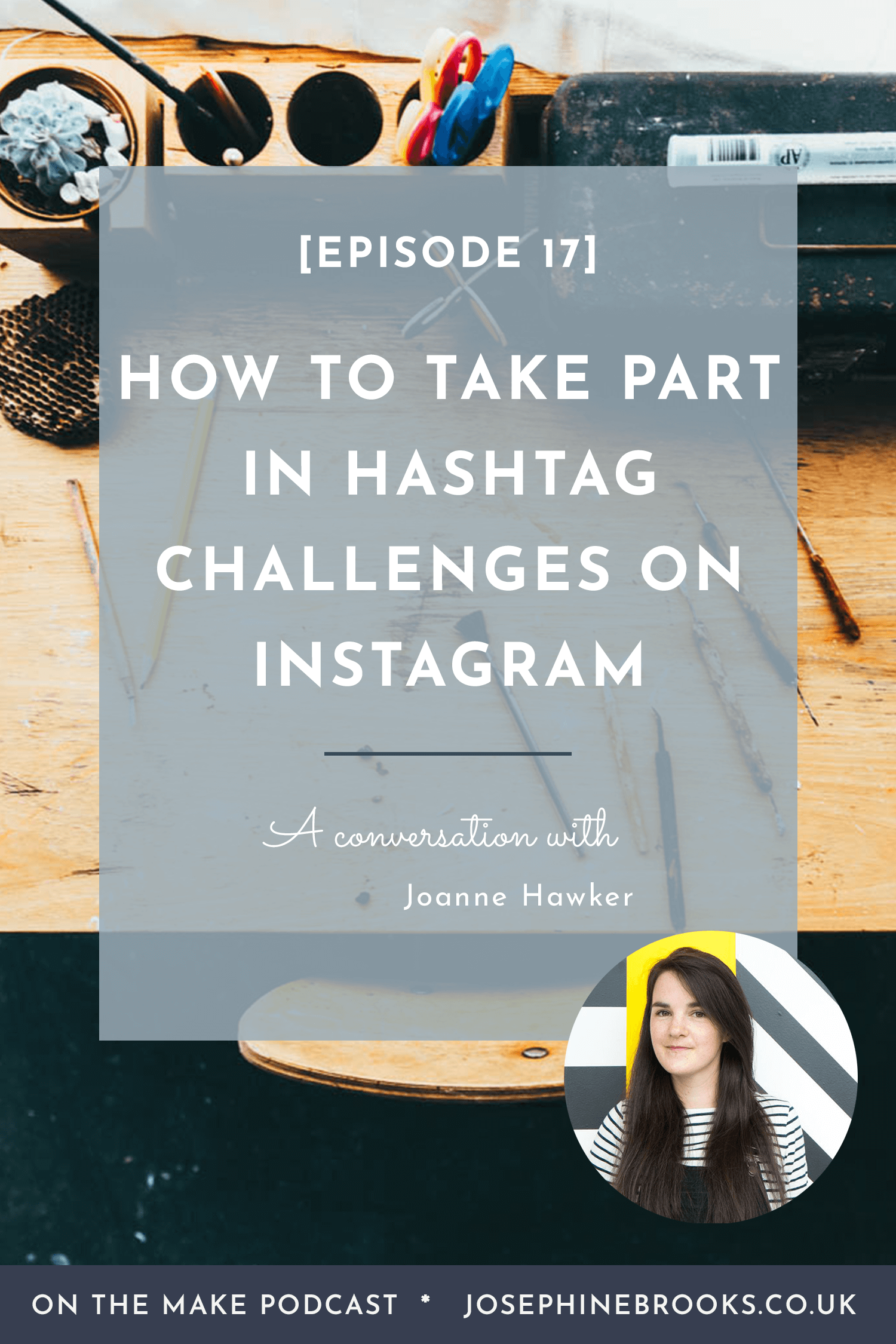 How to take part in hashtag challenges on Instagram with Joanne Hawker from #meetthemakerweek and #marchmeetthemaker