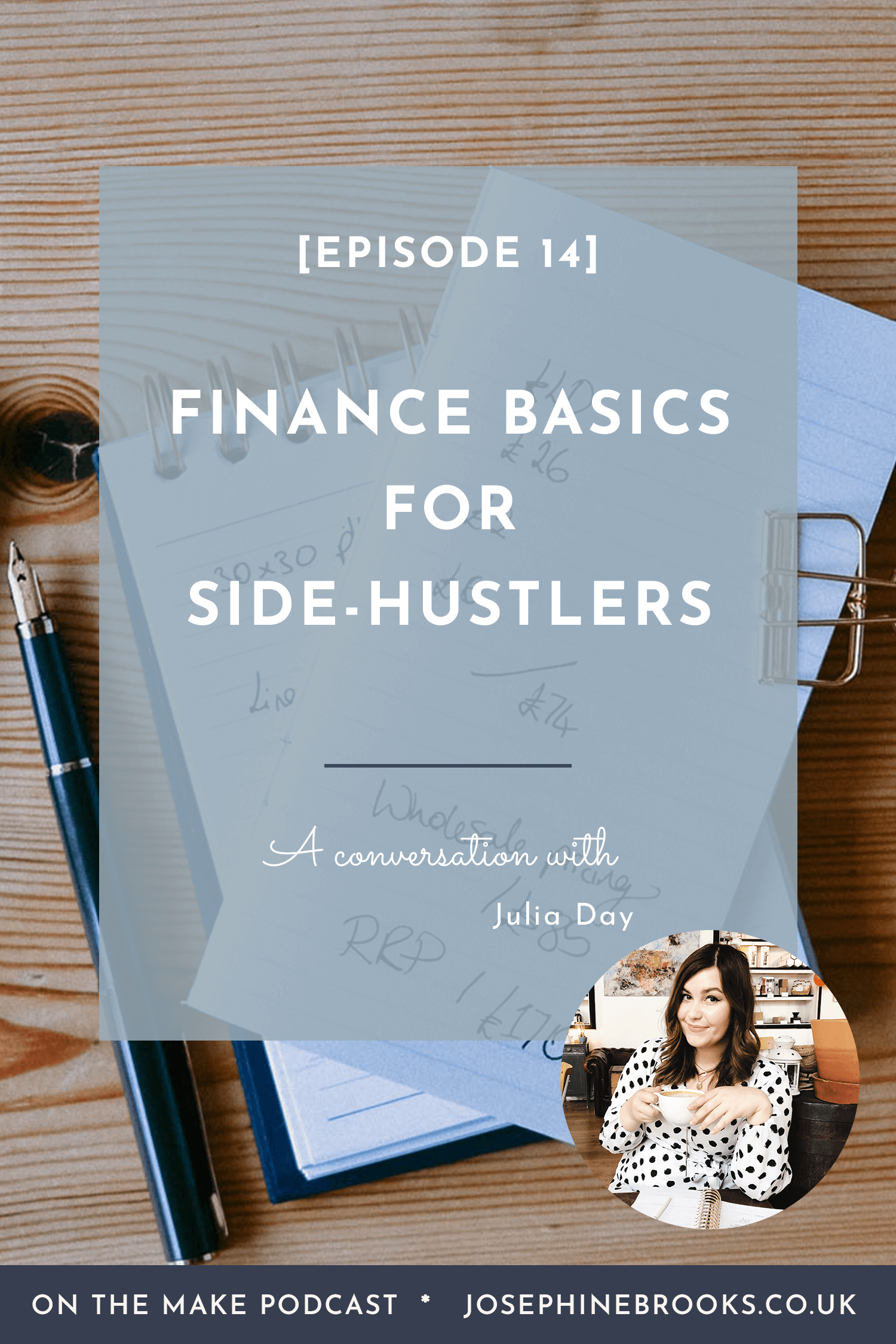 Finance Basics for Side-Hustlers - Episode 14 of On The Make podcast with Julia Day from Easy as VAT | Where to start with accounting for creative business, Accounting basics, When do I need to register as self employed, When do I need to declare my additional income to HMRC