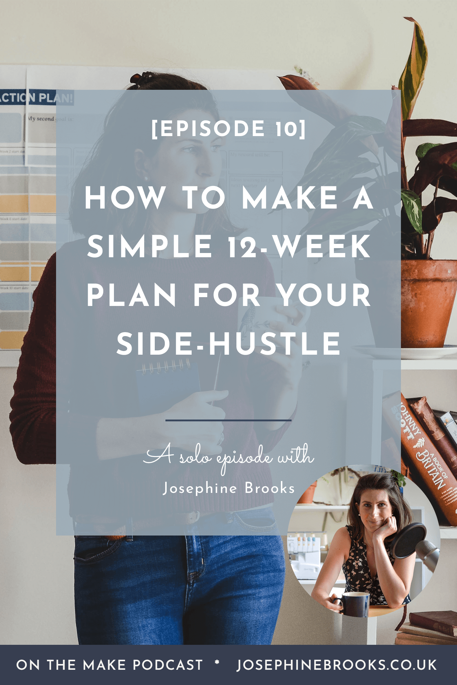 How to make a simple 12-week plan for your side-hustle, how to plan when you have a business and a job, how to plan for a creative business - On The Make Episode 10