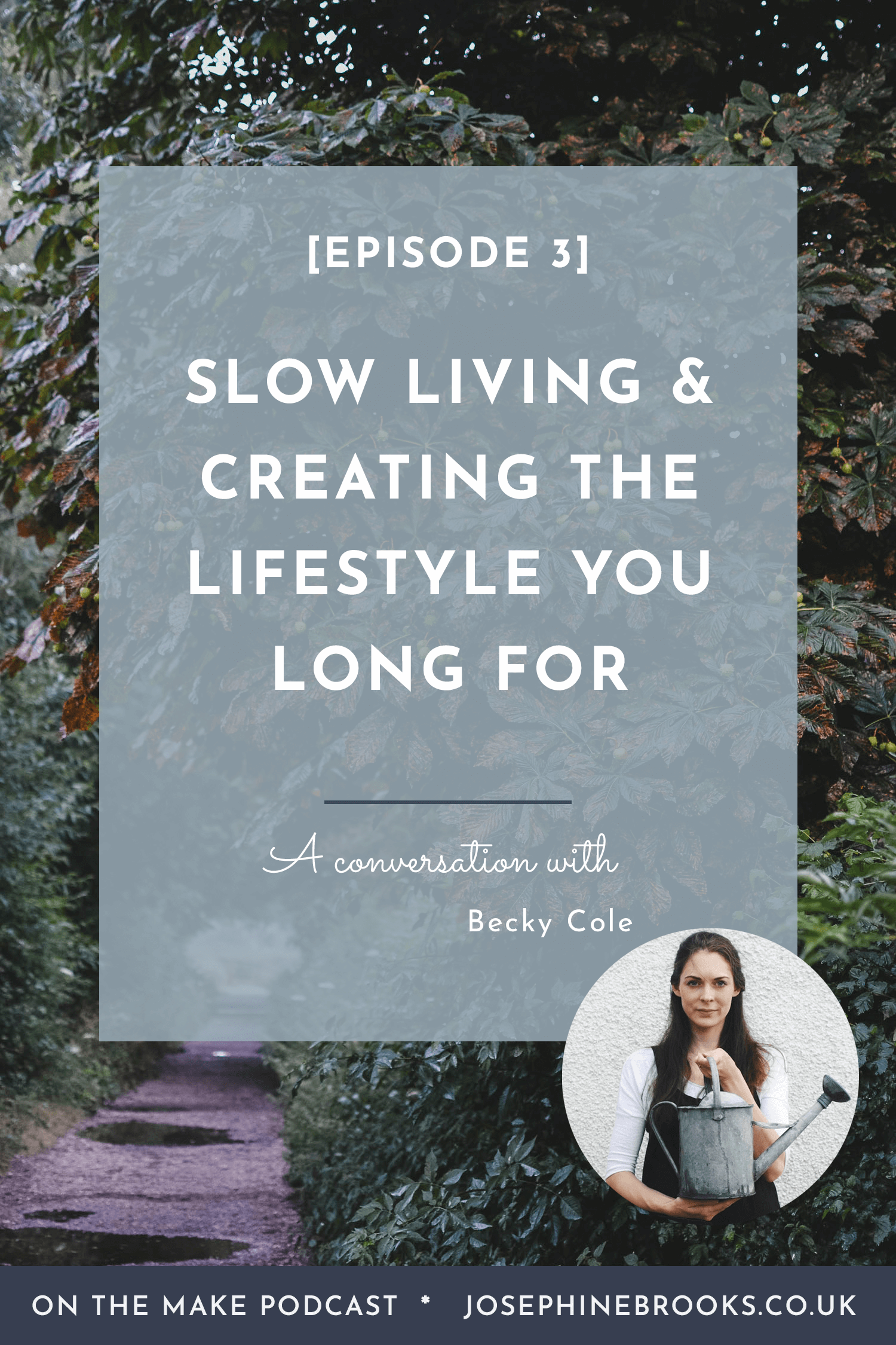 On The Make podcast episode 3 with Becky Cole - Low living and being intentional about creating the lifestyle you long for