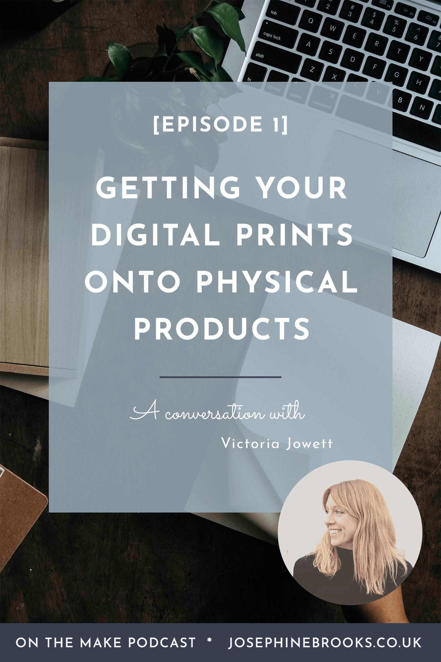 On the make Podcast Episode 1 - getting your digital prints onto products, Surface pattern design, graphic design, manufacturing products