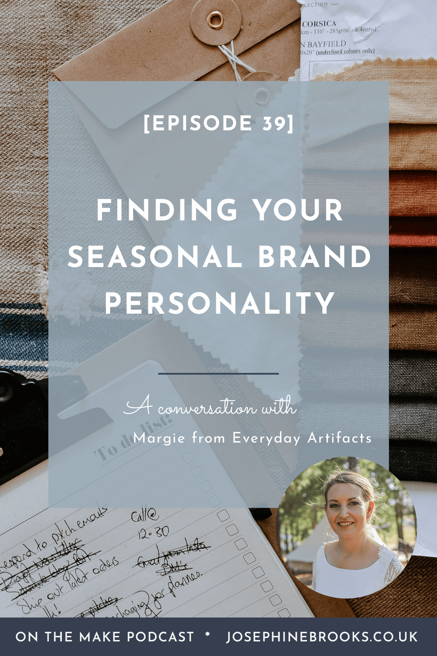 Finding your brand personality with Margie Janson from Everyday Artefacts | Episode 39 of On The Make podcast hosted by Josephine Brooks