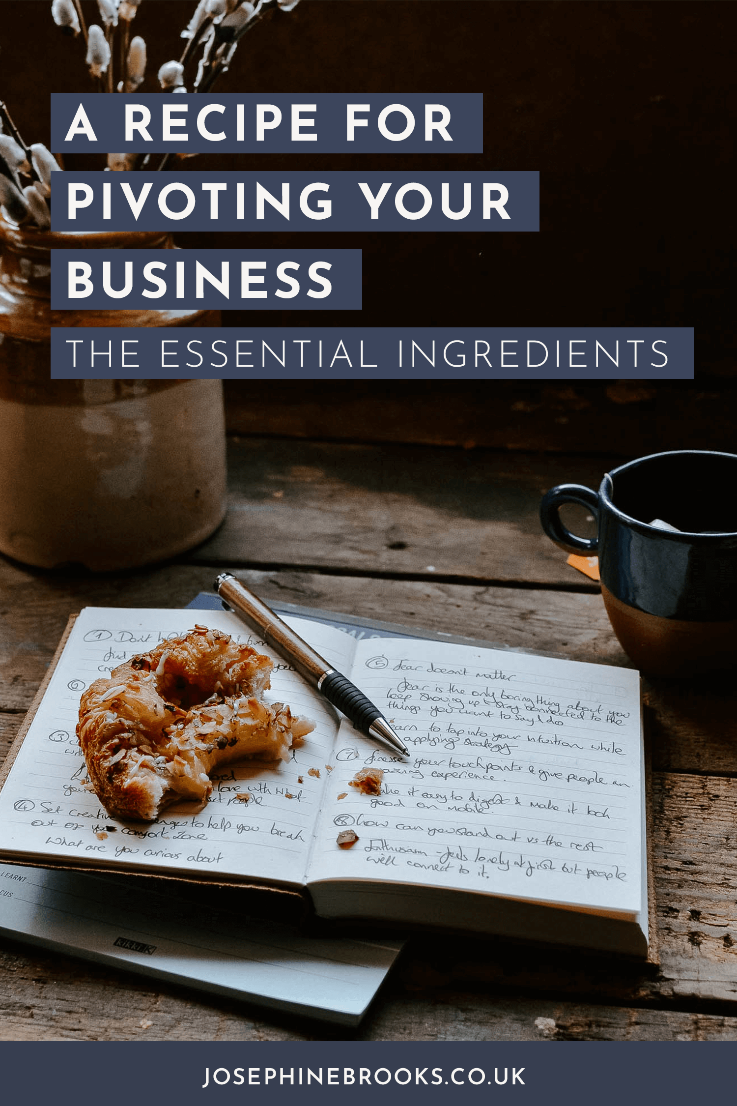 A recipe for pivoting your business - the essential ingredients | Josephine Brooks