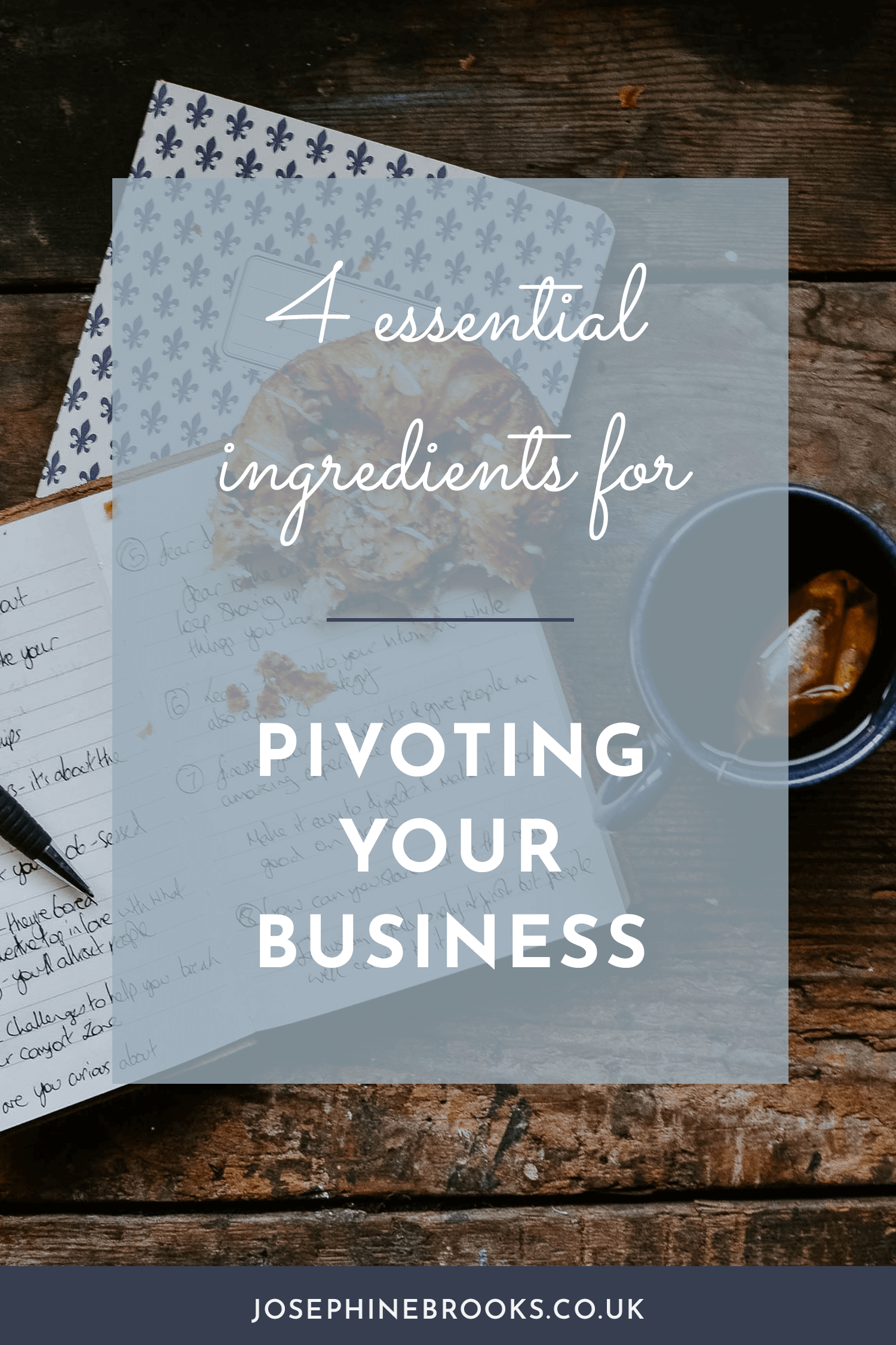 4 Essential Ingredients for Pivoting Your Business | Josephine Brooks