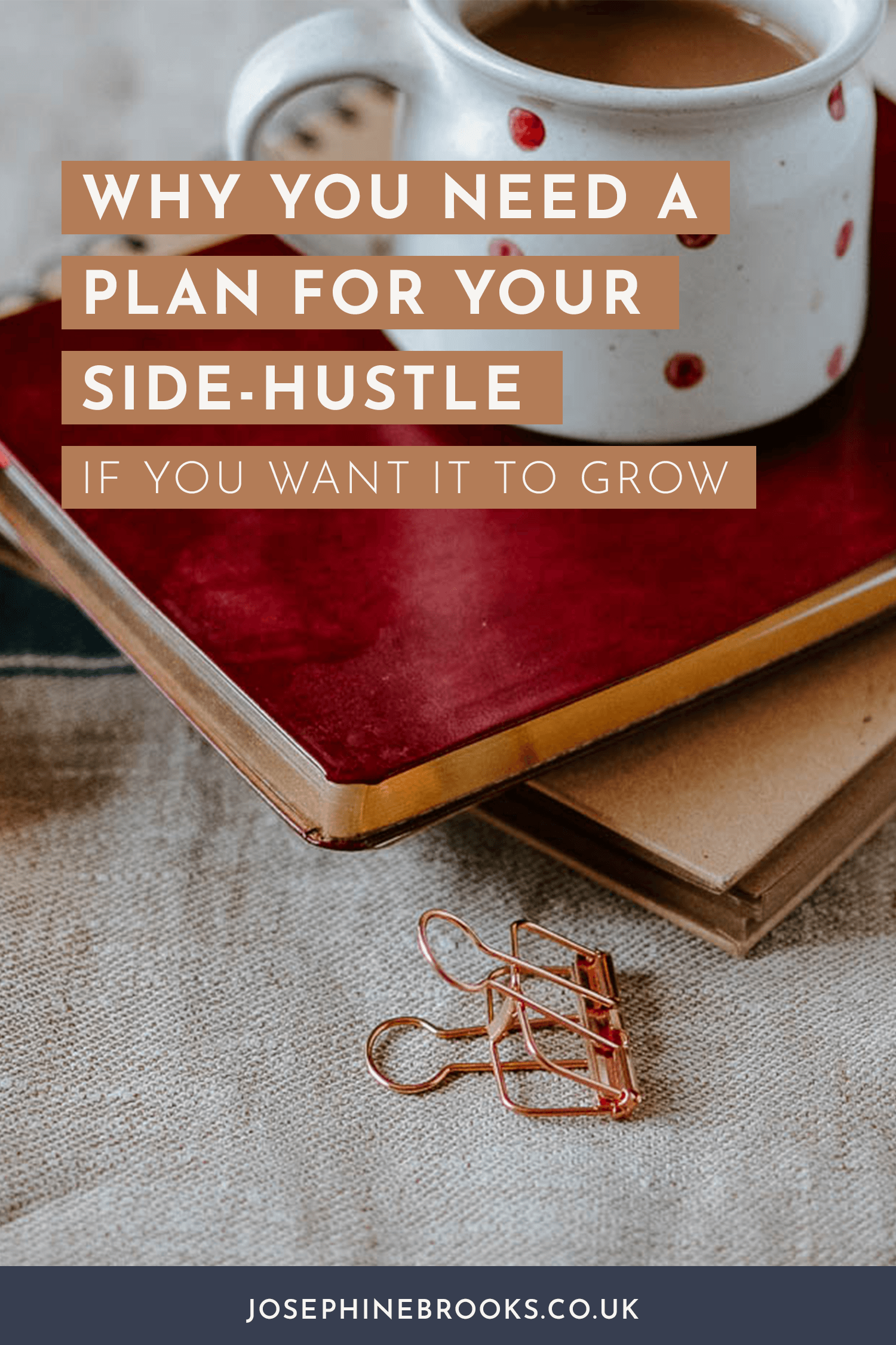 Why you need a plan for your side-hustle if you want it to grow | Josephine Brooks