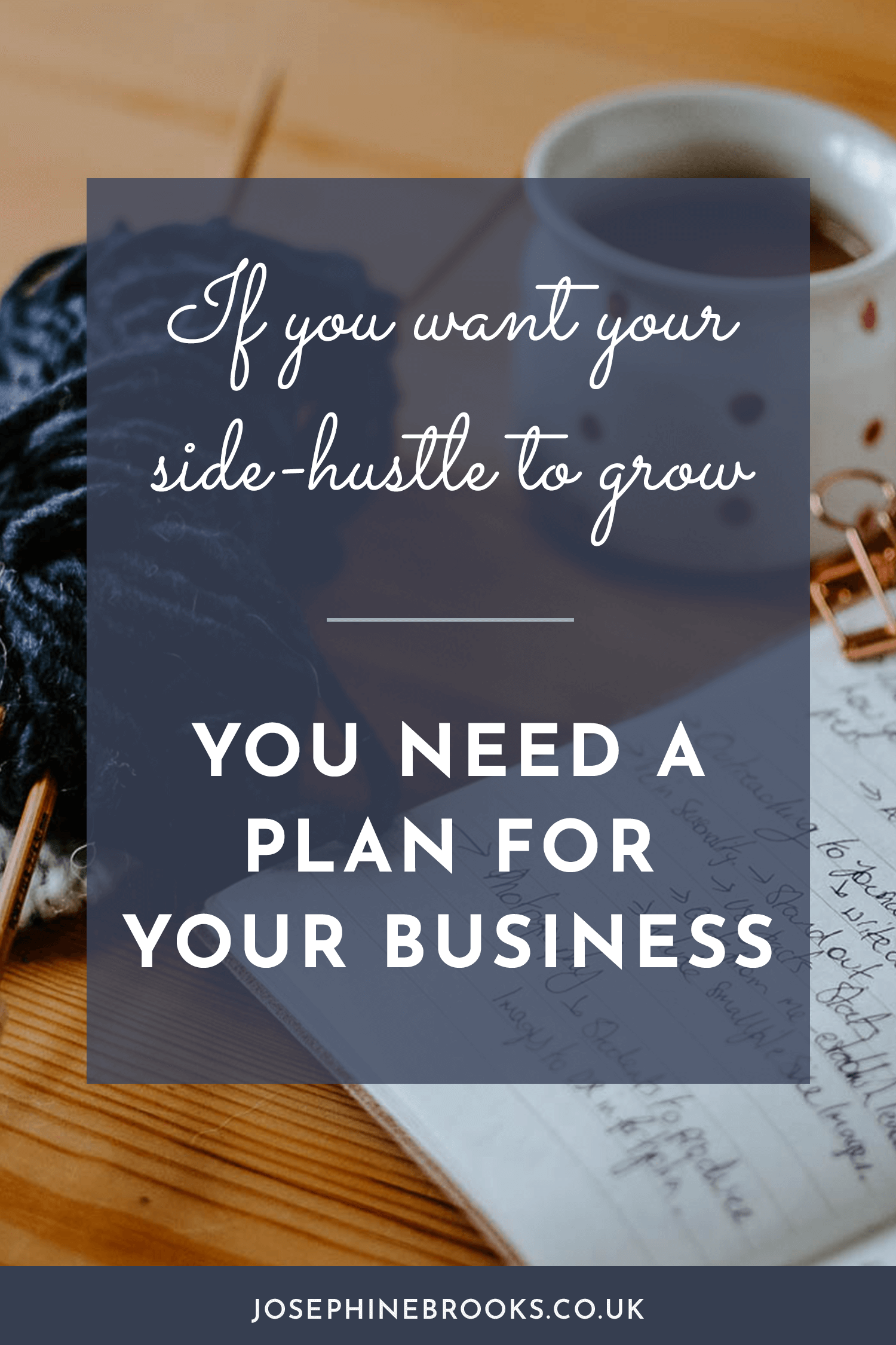 If you want your side-hustle to grow, you need a plan for your creative business | Josephine Brooks