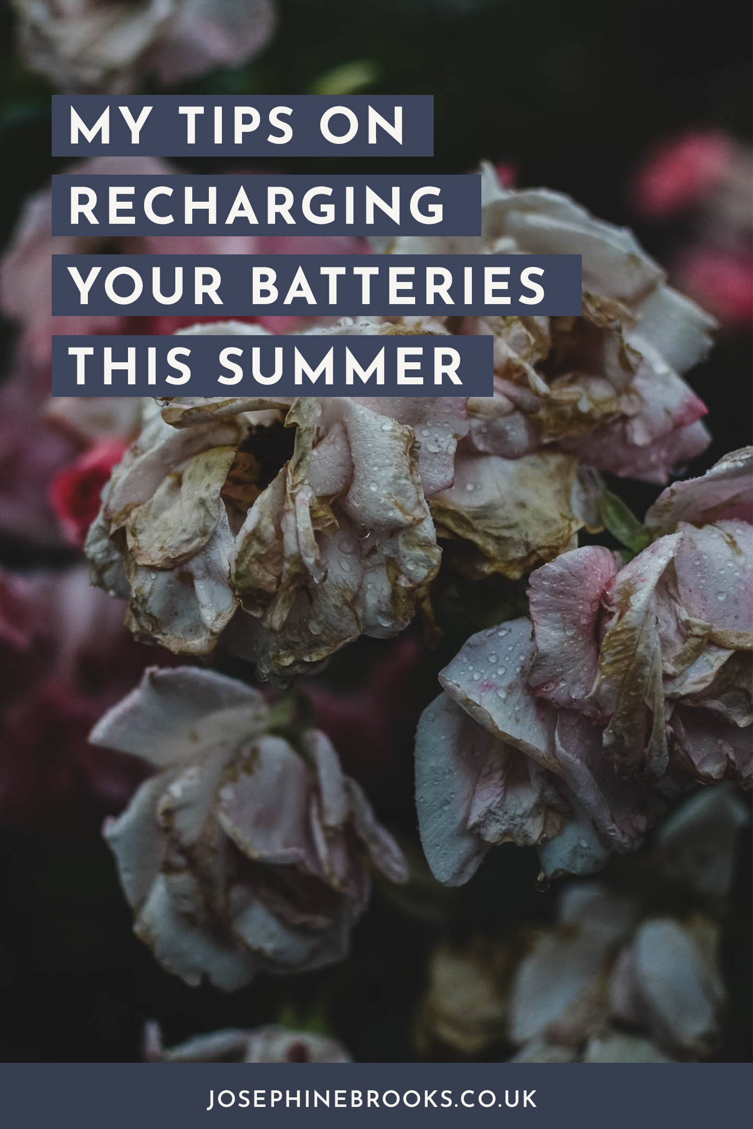 My tips of recharging your batteries this summer, self-care tips, reducing anxiety tips, Wellness ideas