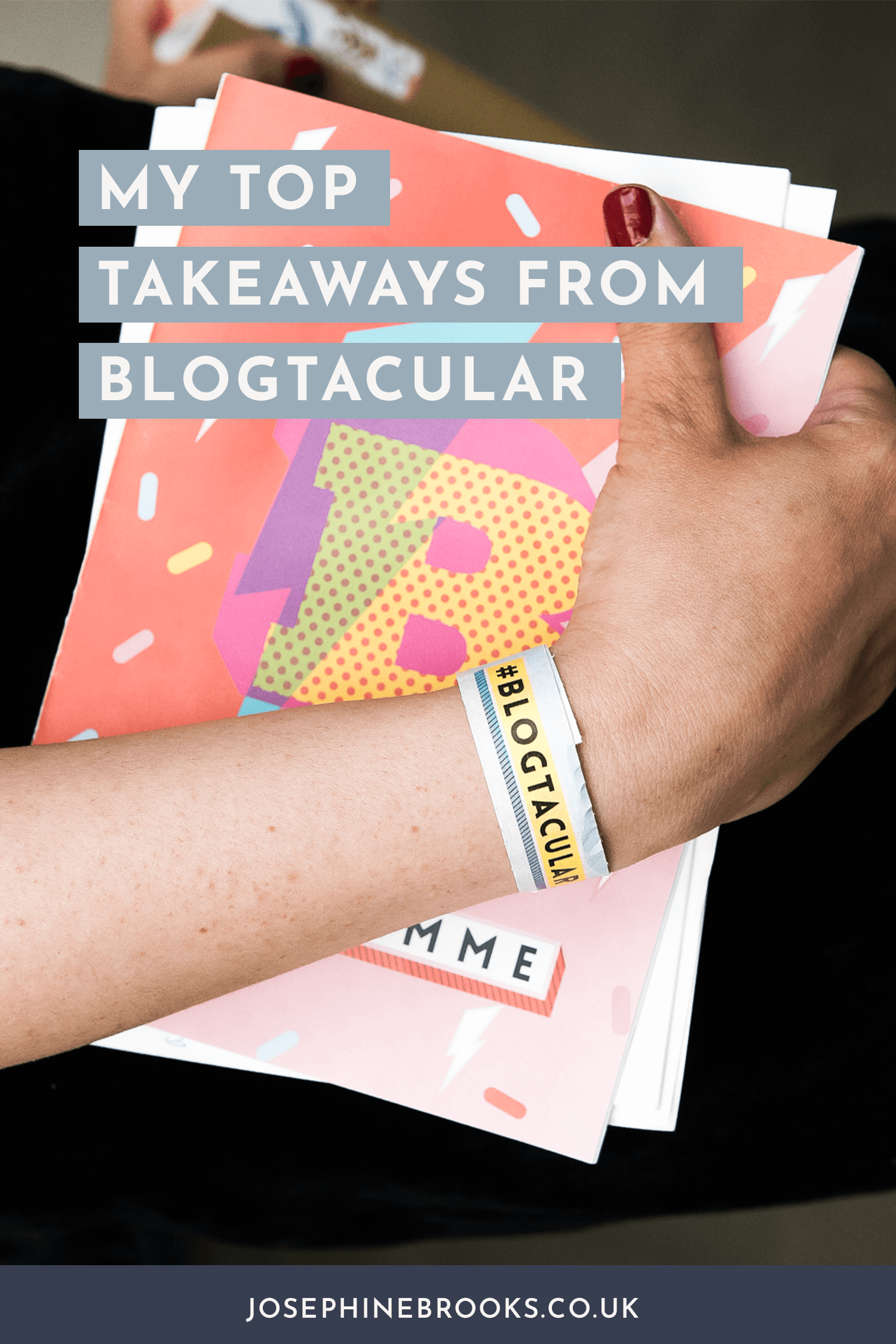 My top takeaways from Blogtacular | What I learned at Blogtacular, Blogtacular 2018, Conference for makers and designers and bloggers Image credit: Blogtacular 2018 © Will Ireland| Josephine Brooks.