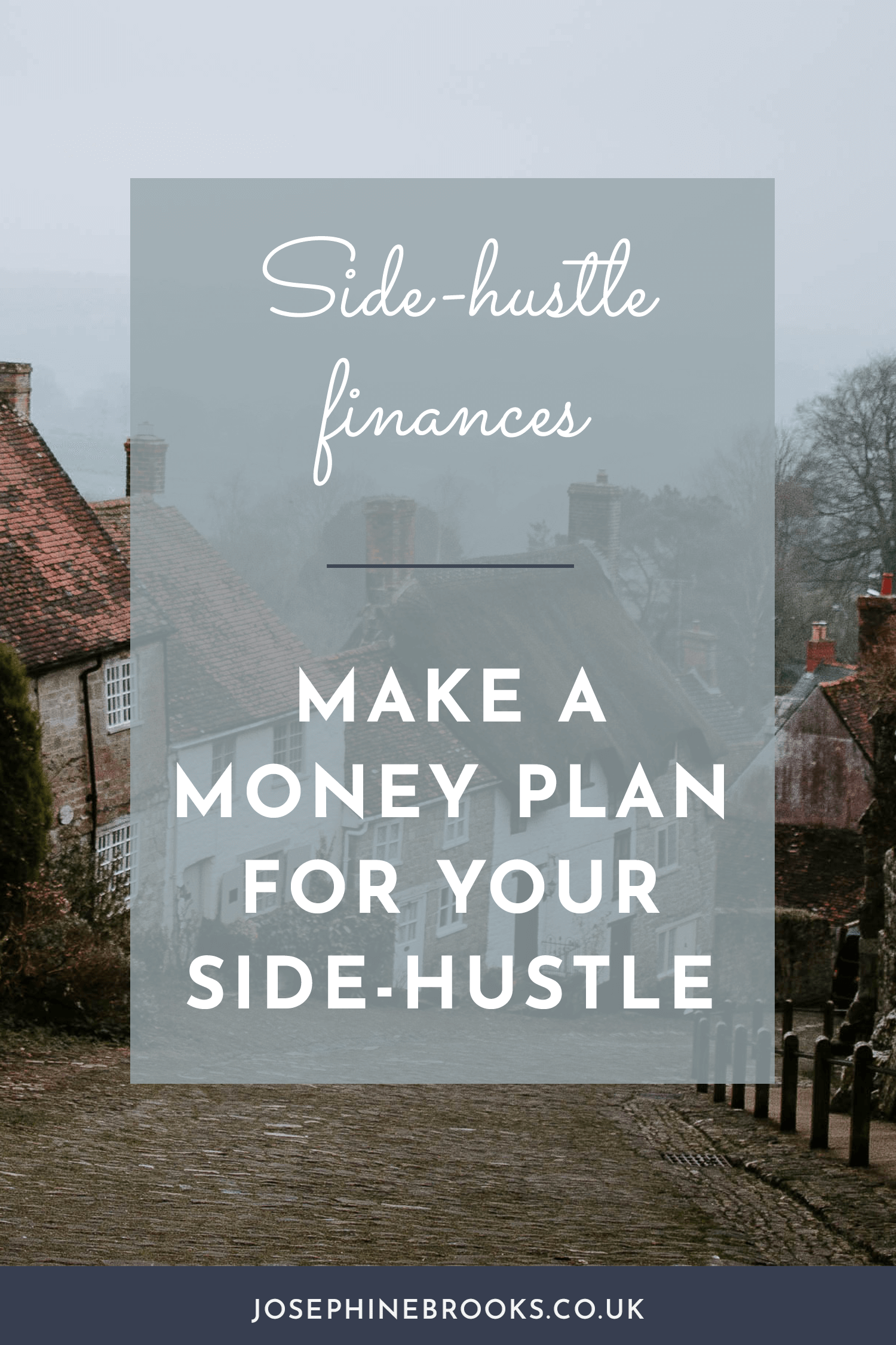 Side-Hustle Finances, Make a money plan for your side-business | Josephine Brooks