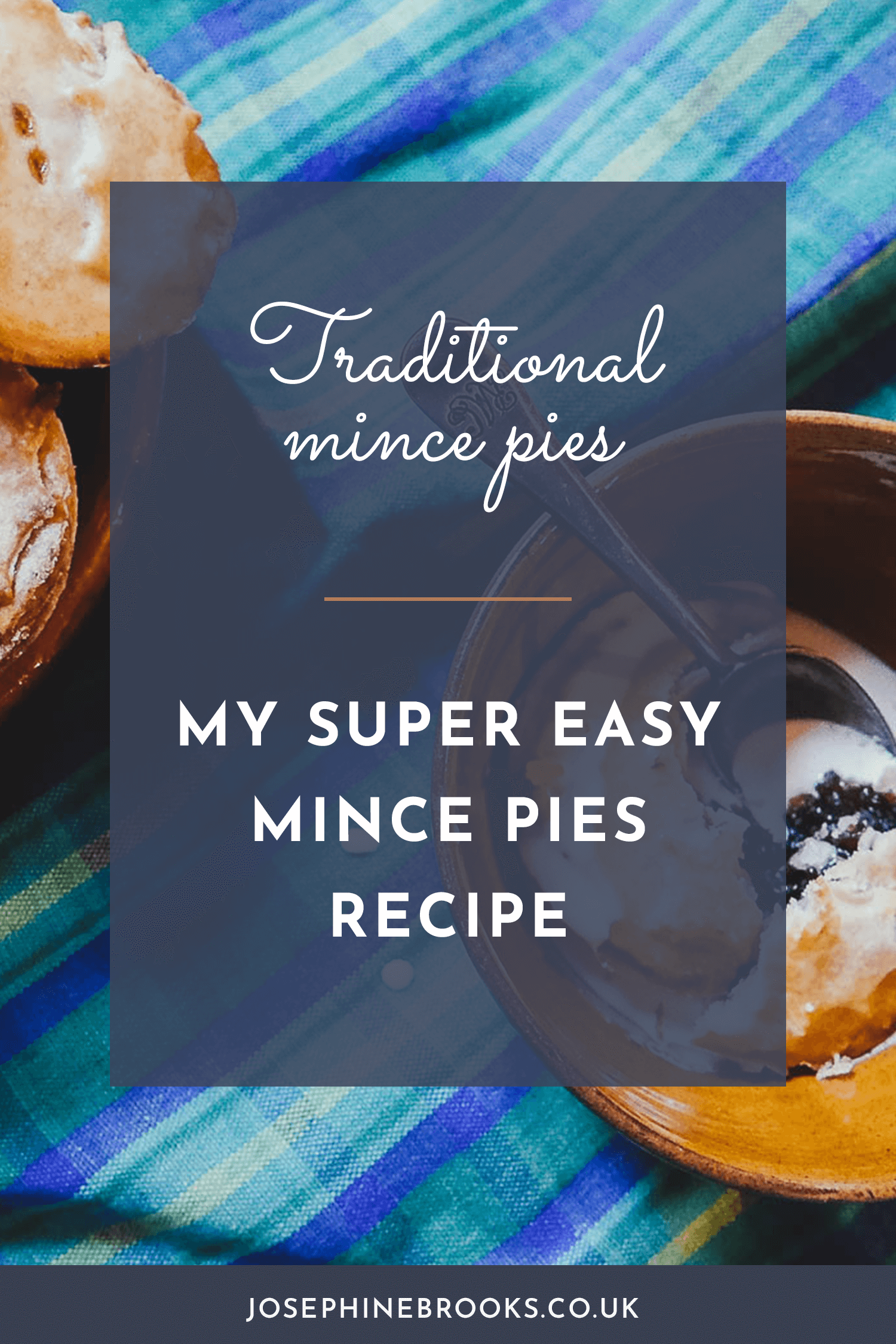 Mince pies recipe for traditional mince pies   Josephine Brooks