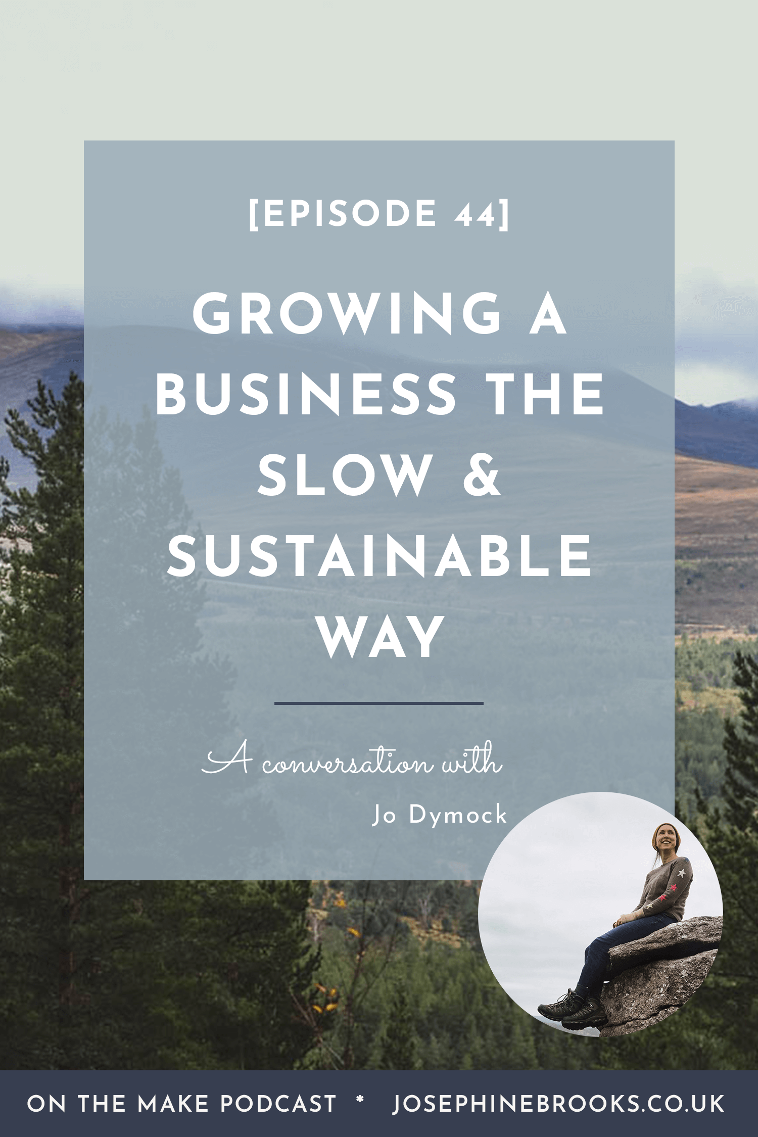 Growing a Business the Slow & Sustainable Way with Jo Dymock of Ochre & Flax - Episode 44 of On The Make podcast hosted by Josephine Brooks