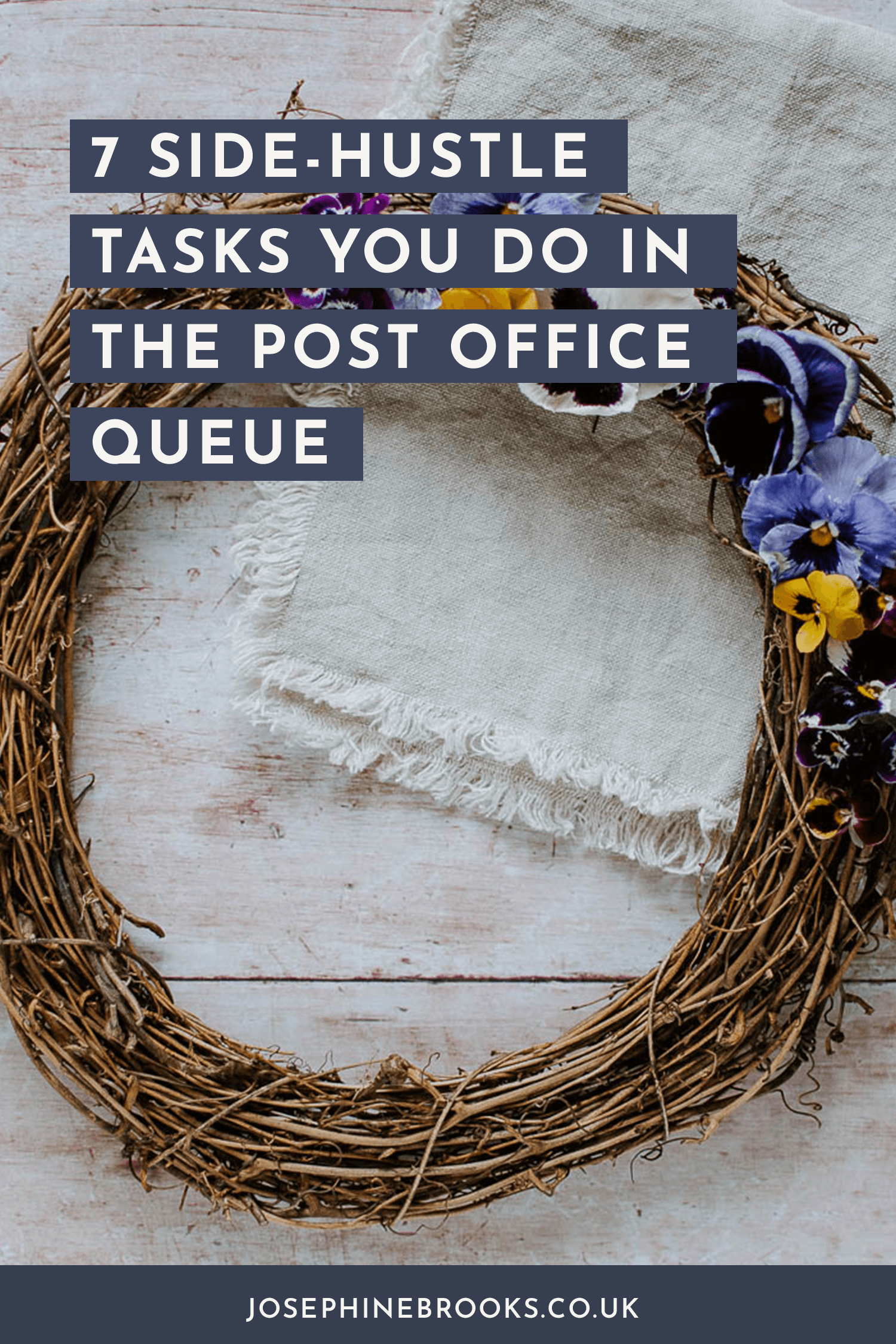 7 side-hustle tasks you can do in the post office queue, Productivity tips for side-hustlers, Side-Business time management, Creative time management tips | Josephine Brooks