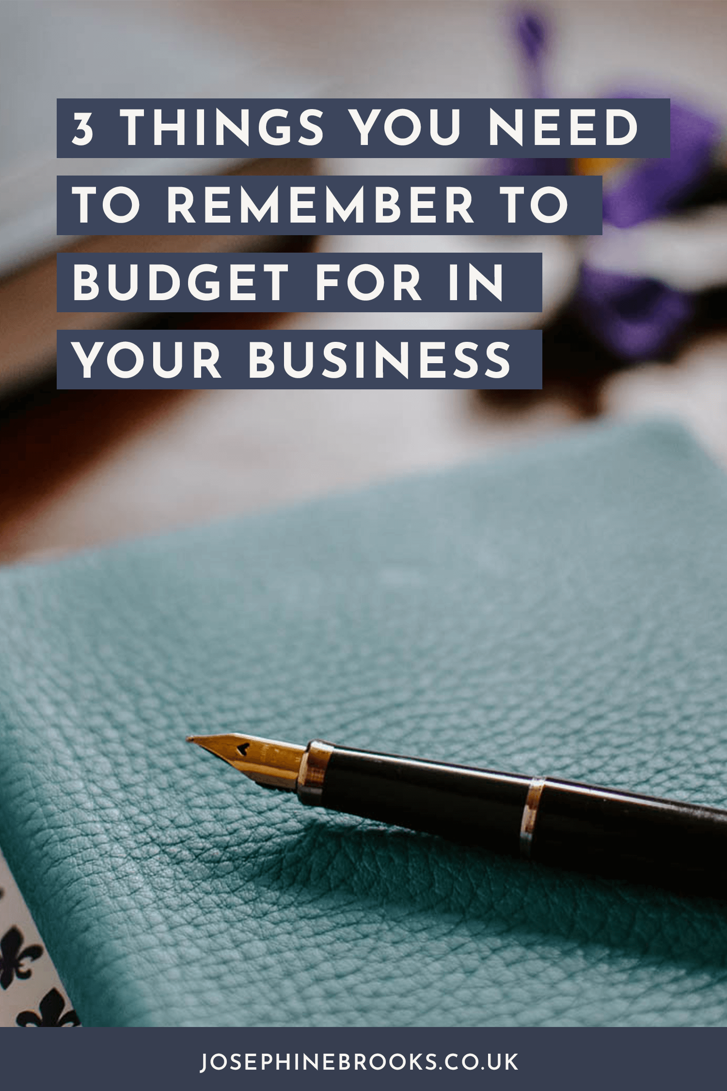 3 things you need to remember to budget for in your business, 3 things you need to budget for in your creative business (that are often forgotten), Creative business finance, Business budgeting, side-hustle business accounting | Josephine Brooks