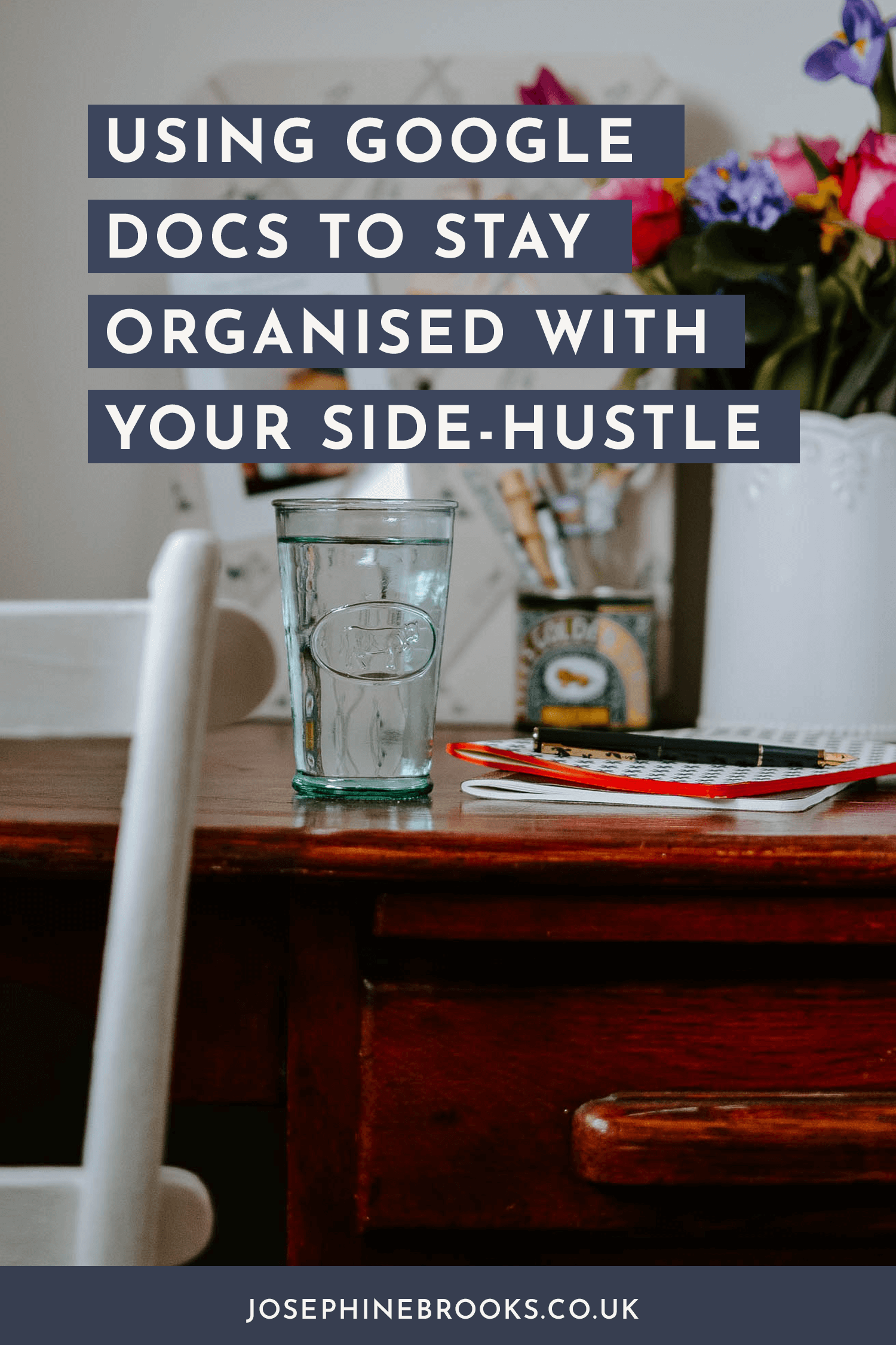 Using Google docs to stay organised in your side-hustle, Getting organised in your side business, How to use google docs for creative business, Google docs tips for creatives, How to use google docs, Creative business google docs   Josephine Brooks