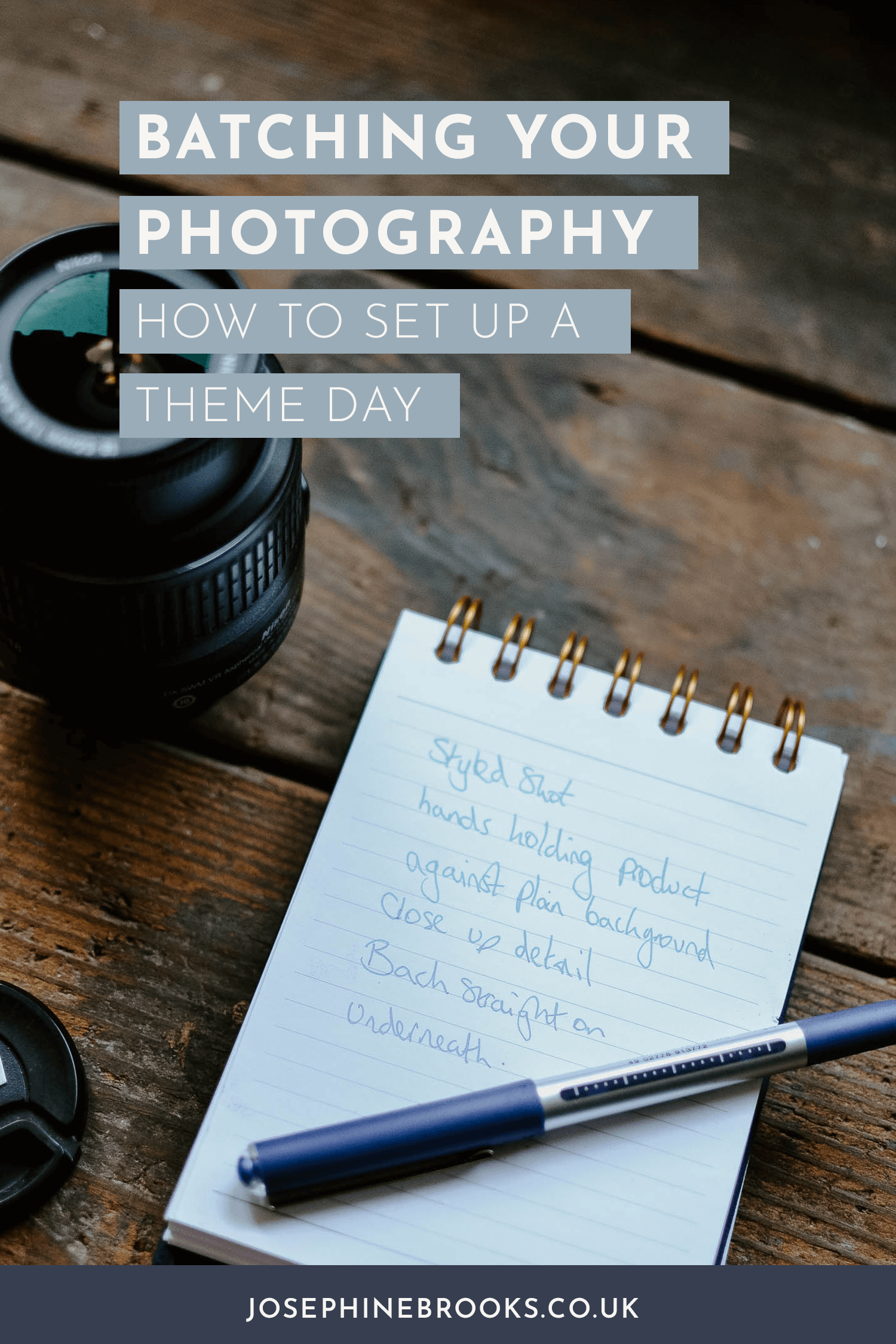 Batching your photography, how to set up a photography theme day, how to plan for a photo theme day, product photography, taking your own product photos, Creative business photography tips | Josephine Brooks