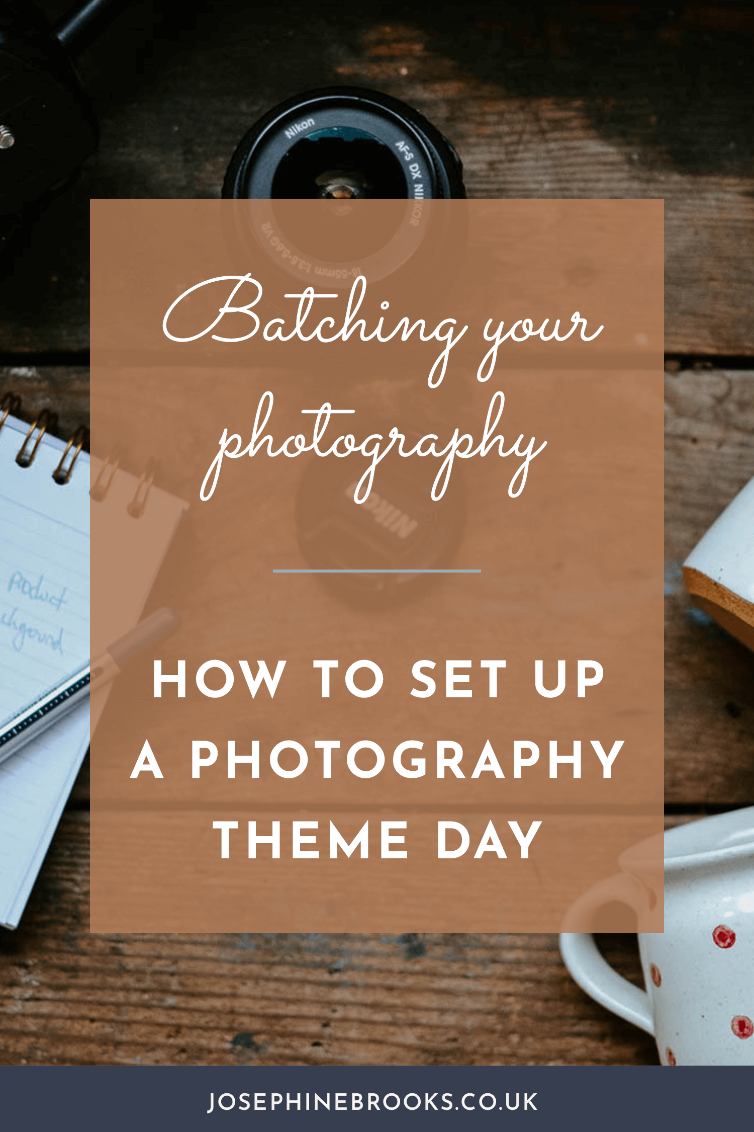 Batching your photography, how to set up a photography theme day, how to take lots of photos in one day, How to make a plan for a business photoshoot, how to hold your own product photoshoot, How to batch your product photography, How to batch your instagram photos, How to take instagram photos in batches | Josephine Brooks