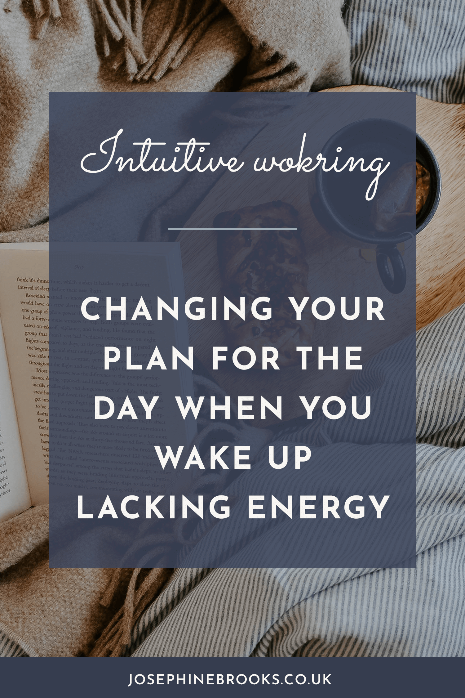 Changing Your Plan for the Day When You Wake up Lacking Energy, video | Josephine Brooks